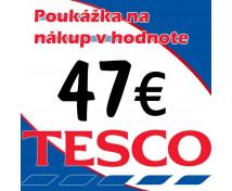 [TESCO POUKÁŽKY V HODNOTE 47 €]