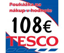 [TESCO POUKÁŽKY V HODNOTE 108 €]